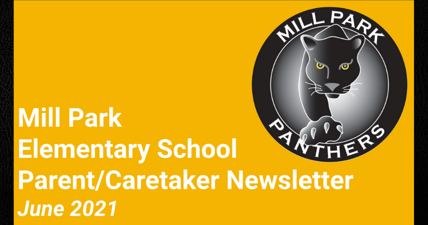 """Yellow background, Mill park logo, and text that reads """"Mill Park Elementary School Parent/Caretaker Newsletter June 2021"""""""